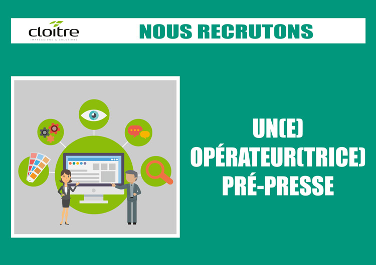 Cloître recrute un(e) opérateur(trice) pré-presse - Cloître Imprimeur